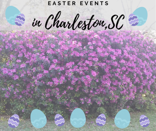 Easter Events in Charleston & Summerville, SC