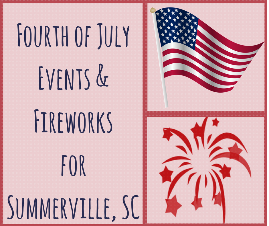 Fourth of July Events & Fireworks Near Summerville, SC