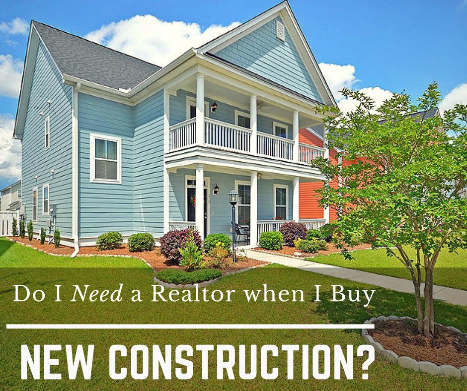 Do I need a Realtor When I buy New Home Construction?